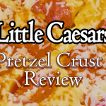 FOOD: Little Caesars – Soft Pretzel Crust Pizza