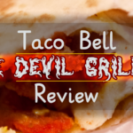 FOOD: Taco Bell – Dare Devil Grillers [Discontinued]