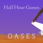 GAMING: Half Hour Games – Oases