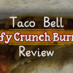FOOD: Taco Bell – Beefy Crunch Burrito